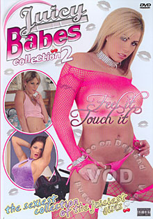 Juicy Babes Collection 2 - Feel It Touch It