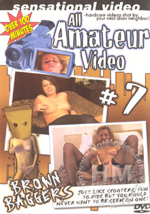 All Amateur Video #7 - Brown Baggers