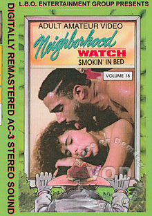 Neighborhood Watch Volume 18: Smokin' In Bed