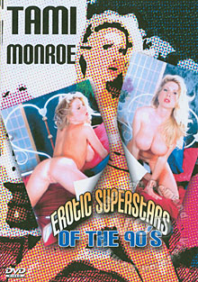 Erotic Superstars Of The 90s - Tami Monroe
