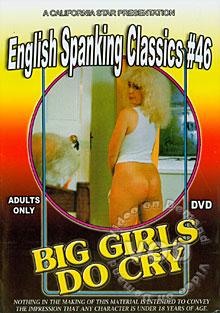 English Spanking Classics #46 - Big Girls Do Cry Box Cover