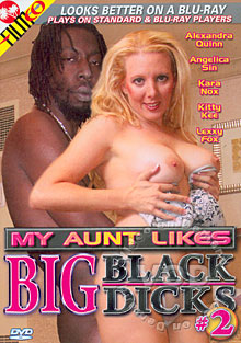 My Aunt Likes Big Black Dicks #2
