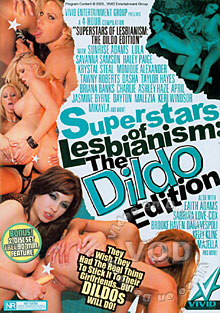 Superstars Of Lesbianism: The Dildo Edition