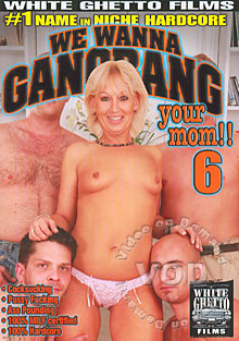 We Wanna Gangbang Your Mom 6 Box Cover