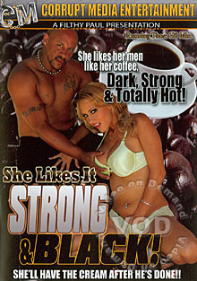 She Likes It Strong & Black!
