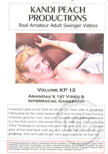 Volume KP 13 - Amandaa's 1st Video & Interracial Gangbang