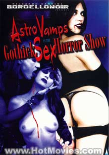 Astro Vamps In The Gothick Sex Horror Show Box Cover