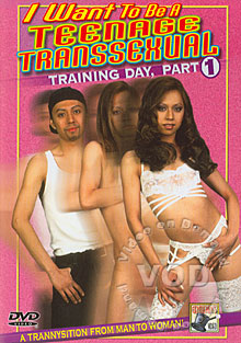 I Want To Be A Teenage Transsexual - Training Day, Part 1