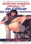 Video: American Spanking Classics #19 - An Officer But Not A Gentleman