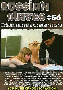 Russian Slaves 56 - Life In Russian Convent (Part 3)