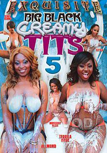 Big Black Creamy Tits 5 Box Cover