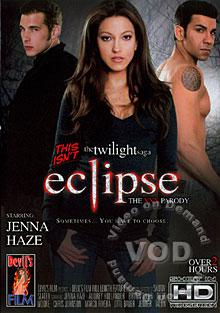 This Isn't The Twilight Saga - Eclipse - The XXX Parody