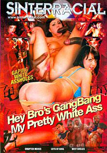 Hey Bro's GangBang My Pretty White Ass
