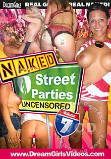 Naked Street Parties Uncensored Volume 7 Box Cover