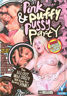 Pink & Puffy Pussy Party