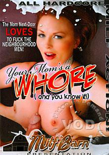 Your Mom's A Whore (And You Know It!)