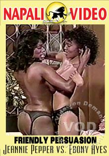 Friendly Persuasion - Jeannie Pepper Vs. Ebony Ayes Box Cover