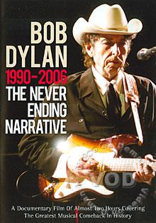 Bob Dylan 1990-2006: The Never Ending Narrative