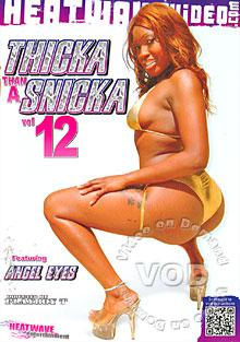 Thicka Than A Snicka Vol 12
