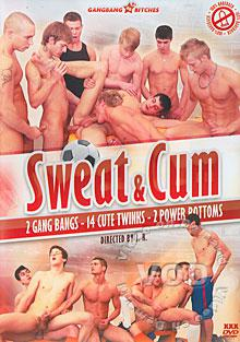 Sweat & Cum