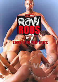 Raw Rods #7 - Take It In The Guts