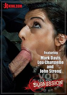 Sex And Submission - Featuring Mark Davis, Lou Charmelle And John Strong