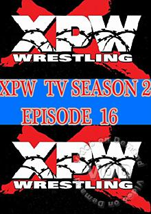 XPW TV Season 2 - Episode 16