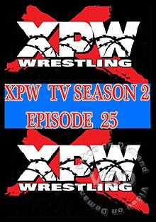 XPW TV Season 2 - Episode 25