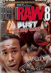Breed It Raw 8 - Bust In My Ass!