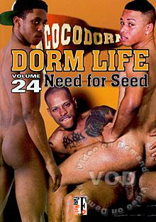 Dorm Life Volume 24 - Need For Seed