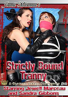 Strictly Bound Tranny