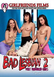 Bad Lesbian 2 - Very Troubled Girls