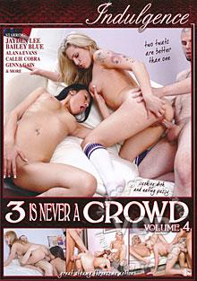 3 Is Never A Crowd Volume 4