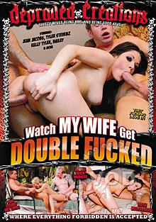 Watch My Wife Get Double Fucked