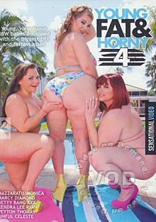 Young, Fat & Horny 4