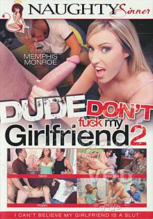 Dude, Don't Fuck My Girlfriend 2