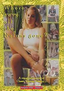 Where Have All The Nylons Gone?