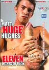 Video: Matt 'Huge' Hughes - Eleven Inches Of Fuck Volume 1