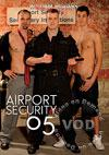 Video: Airport Security Vol. 5